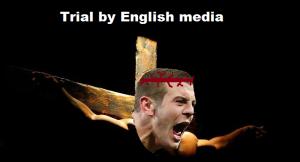 Trial by English media