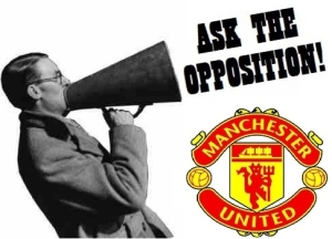 Ask the opposition Man U